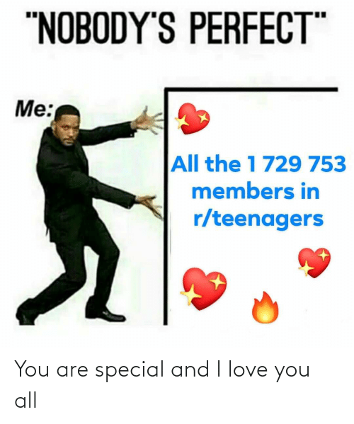 you are special: You are special and I love you all