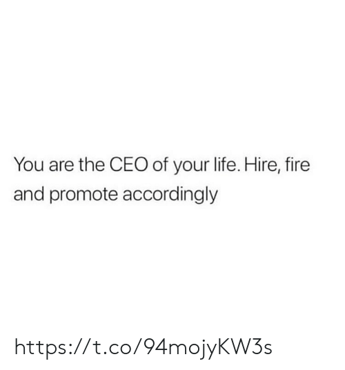 ceo: You are the CEO of your life. Hire, fire  and promote accordingly https://t.co/94mojyKW3s