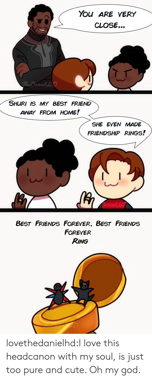 Too Pure: You ARE VERY  CLOSE...   SHURI IS MY BEST FRIEND  AWAY FROM HOME!  SHE EVEN MADE  FRIENDSHIP RINGS!   8ESt FRIENDS FOREYER, BEST FRIENDS  FOREVER  RING lovethedanielhd:I love this headcanon with my soul, is just too pure and cute. Oh my god.