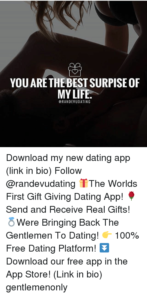 Anaconda, Dating, and Life: YOU ARETHE BEST SURPISE OF  MY LIFE  @RANDEVUDATING Download my new dating app (link in bio) Follow @randevudating 🎁The Worlds First Gift Giving Dating App! 🌹Send and Receive Real Gifts! 💍Were Bringing Back The Gentlemen To Dating! 👉 100% Free Dating Platform! ⏬Download our free app in the App Store! (Link in bio) gentlemenonly