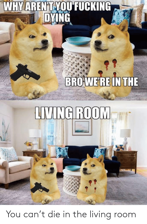 living room: You can't die in the living room