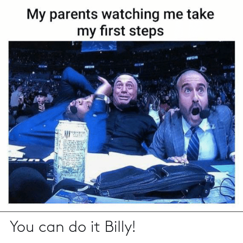 Billy: You can do it Billy!