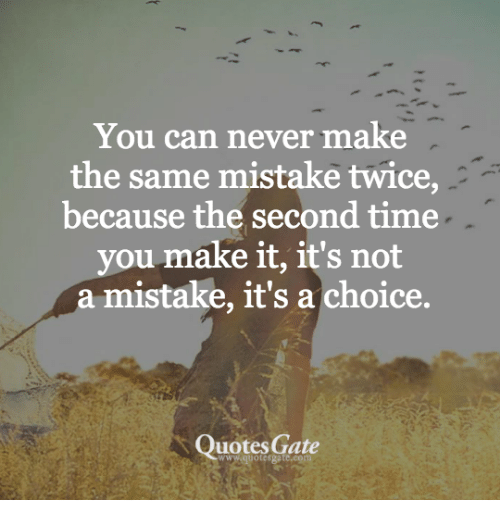 Making The Same Mistake Twice Quotes: 25+ Best Memes About Quotes