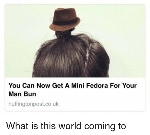 Blackpeopletwitter, Fedora, and Man Bun: You Can Now Get A Mini Fedora For Your  Man Bun  huffington post.co.uk What is this world coming to