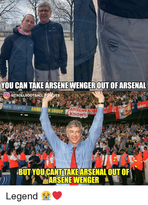 Arsene Wenger: YOU CAN TAKE ARSENE WENGEROUT OF ARSENAL  okes  urs (on!) ANDE N  ARSENE  GROUP  BUT YOU CANT TAKEARSENAL OUT OF  ARSENE WENGER Legend 😭❤️