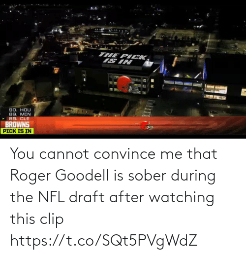 draft: You cannot convince me that Roger Goodell is sober during the NFL draft after watching this clip https://t.co/SQt5PVgWdZ