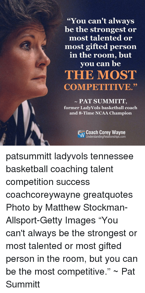 you cant always be the strongest or most talented or 9864233 🔥 25 best memes about pat summitt pat summitt memes