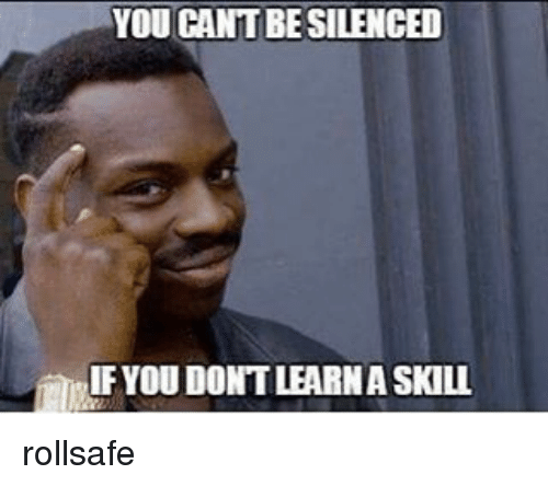 Dota 2: YOU CANT BESILENCED  IFYOUDONTLEARNASKILL rollsafe