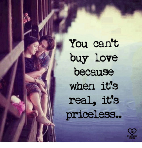 Love, Memes, and 🤖: You can't  buy love  because  when it's  real, it's  priceless..  RO