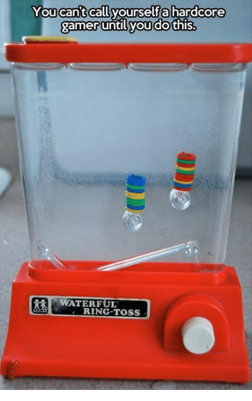 ring toss: You can't call yourself a hardcore  gamer until you do this.  WATERFUL  RING TOSS