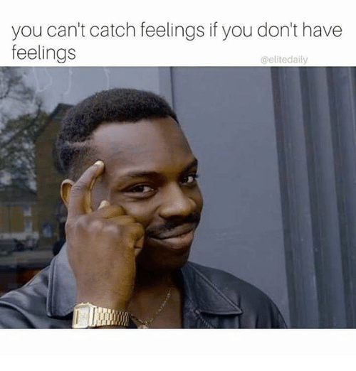 Memes, Elitism, and 🤖: you can't catch feelings if you don't have  feelings  @elite daily