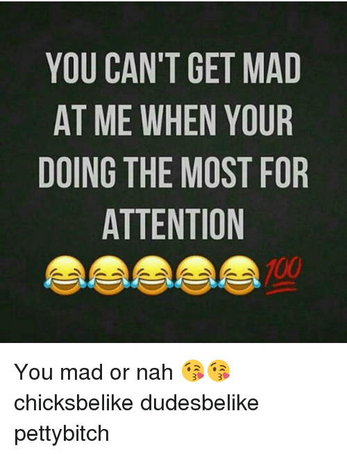 you cant get mad at me when your doing the 12824969 🅱 25 best memes about you mad or nah you mad or nah memes