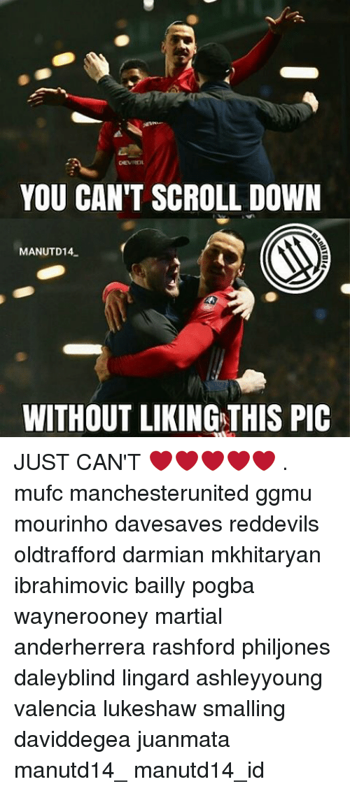 Memes, Martial, and 🤖: YOU CAN'T SCROLL DOWN  MANUTD14.  WITHOUT LIKING THIS PIC JUST CAN'T ❤❤❤❤❤ . mufc manchesterunited ggmu mourinho davesaves reddevils oldtrafford darmian mkhitaryan ibrahimovic bailly pogba waynerooney martial anderherrera rashford philjones daleyblind lingard ashleyyoung valencia lukeshaw smalling daviddegea juanmata manutd14_ manutd14_id