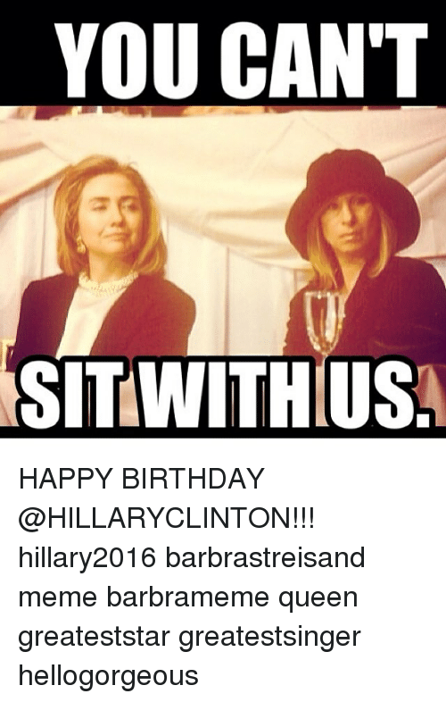 YOU CAN'T SITWITHIUS HAPPY BIRTHDAY Hillary2016 ...
