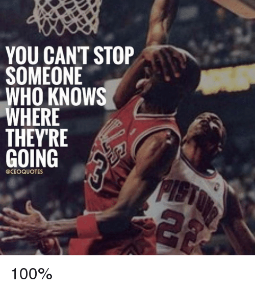 Advaid On Twitter If You Are Somebody Who Knows About: YOU CANT STOP SOMEONE WHO KNOWS WHERE THEY RE GOING QUOTES