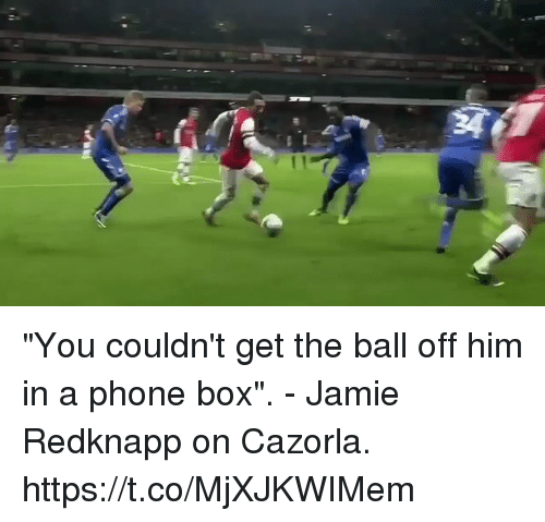"Phone, Soccer, and Box: ""You couldn't get the ball off him in a phone box"". - Jamie Redknapp on Cazorla. https://t.co/MjXJKWIMem"