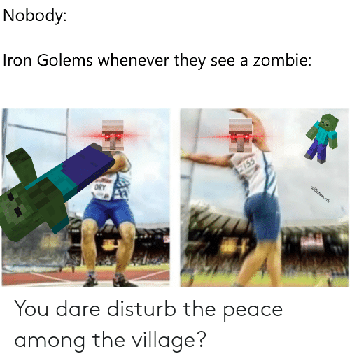 The Village: You dare disturb the peace among the village?