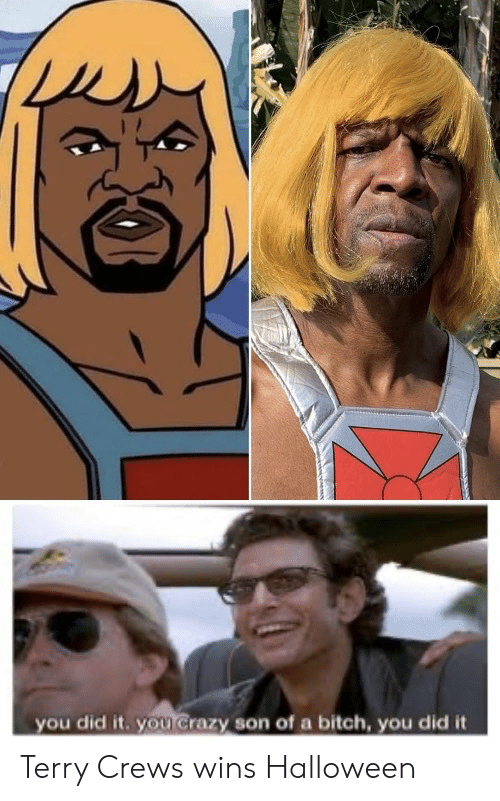 Terry Crews: you did it. you Crazy son of a bitch, you did it Terry Crews wins Halloween