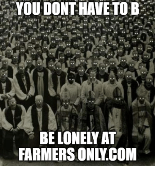 farmers only.com: YOU DONT HAVE TO B  BE LONELY AT  FARMERS ONLY.COM 