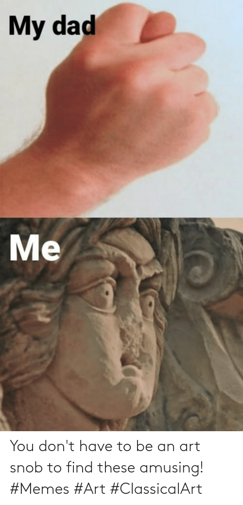 dont: You don't have to be an art snob to find these amusing! #Memes #Art #ClassicalArt