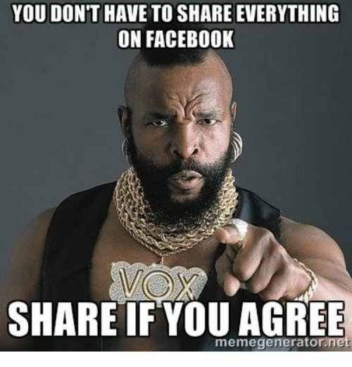 you dont have to share everything on facebook share if 11556829 search share if you agree memes on me me,Share Meme On Facebook