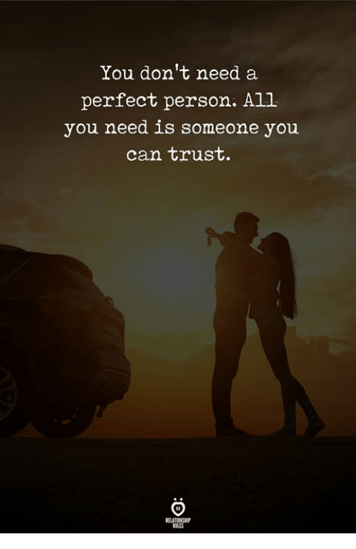 Can, All, and You: You don't need a  perfect person. All  you need is someone you  can trust.  RELATIONGH