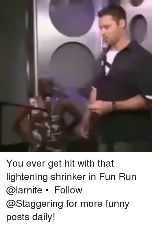 lightening: You ever get hit with that lightening shrinker in Fun Run @larnite • ➫➫➫ Follow @Staggering for more funny posts daily!
