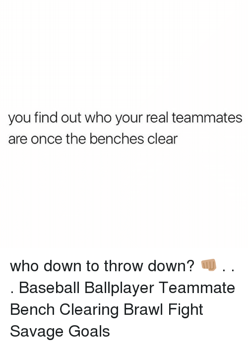 Baseball, Goals, and Memes: you find out who your real teammates  are once the benches clear who down to throw down? 👊🏽 . . . Baseball Ballplayer Teammate Bench Clearing Brawl Fight Savage Goals