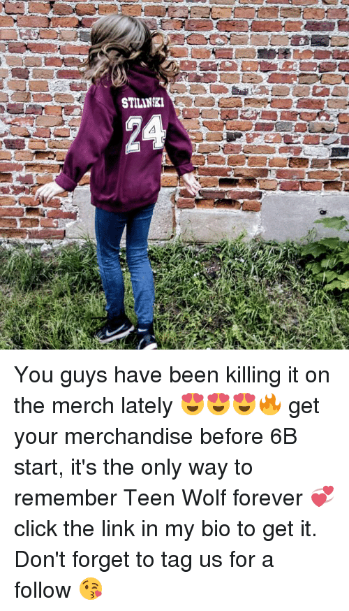 Click, Memes, and Teen Wolf: You guys have been killing it on the merch lately 😍😍😍🔥 get your merchandise before 6B start, it's the only way to remember Teen Wolf forever 💞 click the link in my bio to get it. Don't forget to tag us for a follow 😘