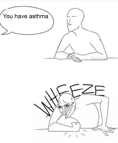 Asthma: You have asthma