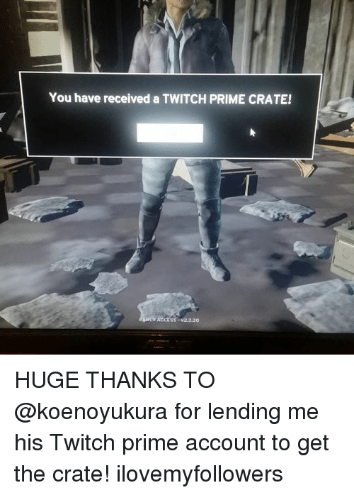 Memes, Twitch, and 🤖: You have received a TWITCH PRIME CRATE!  AeCEss v2.3.30 HUGE THANKS TO @koenoyukura for lending me his Twitch prime account to get the crate! ilovemyfollowers