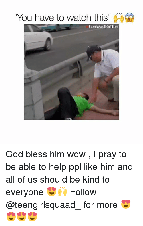 """God, Memes, and Wow: """"You have to watch this  PA  LovcWhat Matters God bless him wow , I pray to be able to help ppl like him and all of us should be kind to everyone 😍🙌 Follow @teengirlsquaad_ for more 😍😍😍😍"""