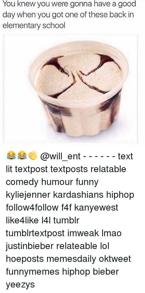Memes, 🤖, and Bieber: You knew you were gonna have a good  day when you got one of these back in  elementary school 😂😂👏 @will_ent - - - - - - text lit textpost textposts relatable comedy humour funny kyliejenner kardashians hiphop follow4follow f4f kanyewest like4like l4l tumblr tumblrtextpost imweak lmao justinbieber relateable lol hoeposts memesdaily oktweet funnymemes hiphop bieber yeezys