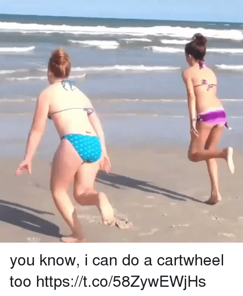 cartwheel: you know, i can do a cartwheel too https://t.co/58ZywEWjHs