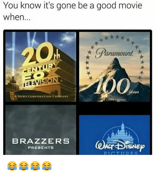 News, Brazzers, and Good: You know it's gone be a good movie  when...  GParamount  0  ELEYISION  A NEWS CORPORATION COMPANY  BRAZZERS  PRESENTS  PICTILR ES 😂😂😂😂