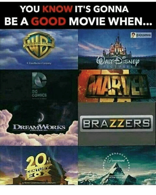 Memes, Brazzers, and 🤖: YOU KNOW  IT'S GONNA  BE A GOOD  MOVIE WHEN...  ALT DISNE  COMICS  DREAMWORKS  BRAZZERS