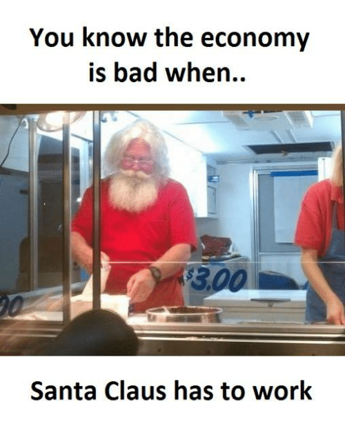 Santa Claus, Working, and Works: You know the economy  is bad when..  Santa Claus has to work