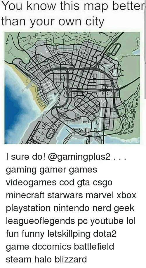 Funny, Halo, and Lol: You know this map better  than your own city I sure do! @gamingplus2 . . . gaming gamer games videogames cod gta csgo minecraft starwars marvel xbox playstation nintendo nerd geek leagueoflegends pc youtube lol fun funny letskillping dota2 game dccomics battlefield steam halo blizzard