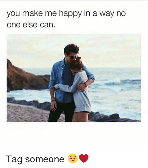 you make me happy memes - photo #17