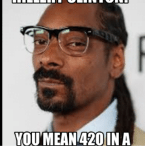 Love Each Other When Two Souls: 25+ Best Memes About 420 Mean