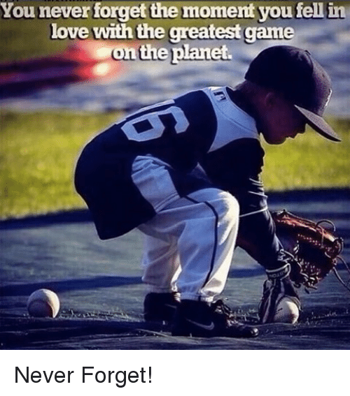 Mlb, Planet, and Moment: You never forget the moment vou you in  love with the greatest game  on the planet. Never Forget!