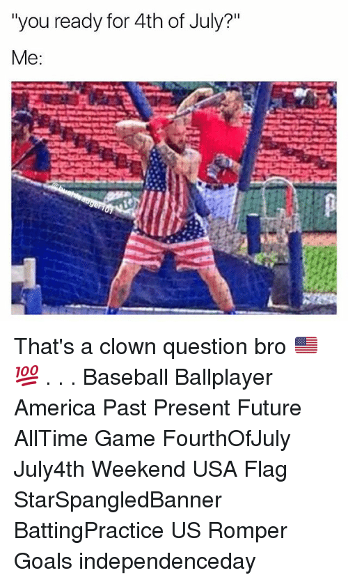 "America, Baseball, and Future: ""you ready for 4th of July?""  Me That's a clown question bro 🇺🇸💯 . . . Baseball Ballplayer America Past Present Future AllTime Game FourthOfJuly July4th Weekend USA Flag StarSpangledBanner BattingPractice US Romper Goals independenceday"