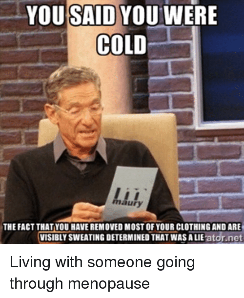 you said you were cold maury the fact that you 2519501 you said you were cold maury the fact that you haveremoved most of
