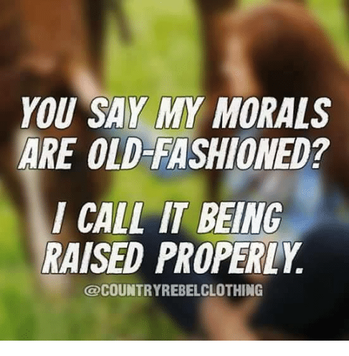 Old Fashioned Morals