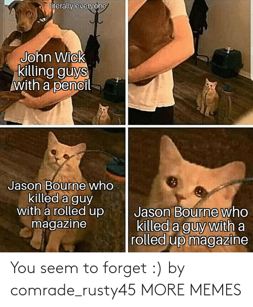Forget: You seem to forget :) by comrade_rusty45 MORE MEMES