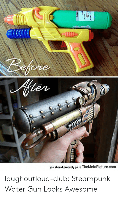 water gun: you should probably go to TheMetaPicture.com laughoutloud-club:  Steampunk Water Gun Looks Awesome