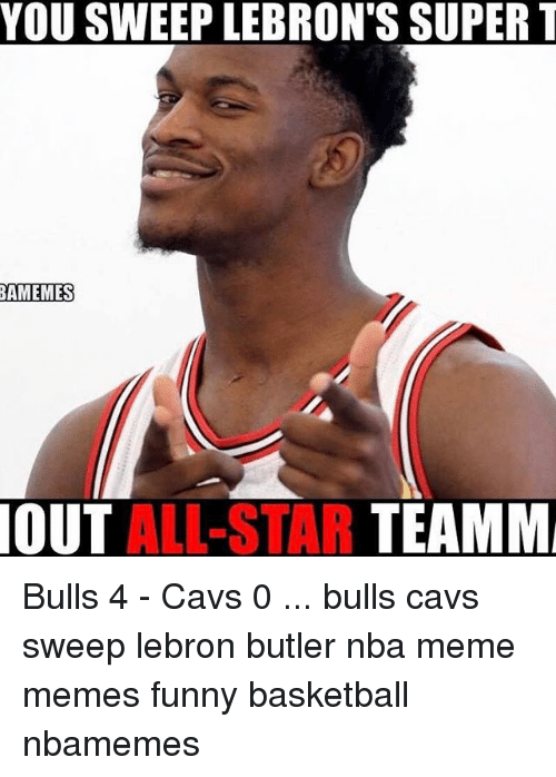 Funny Meme Nba : You sweep lebron s super t out all star teamm bulls