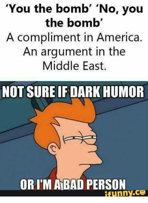 Funny Middle Eastern Meme : Best memes about dark humor