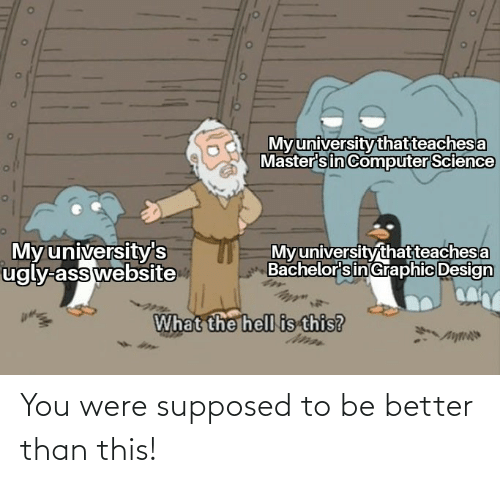Supposed To: You were supposed to be better than this!