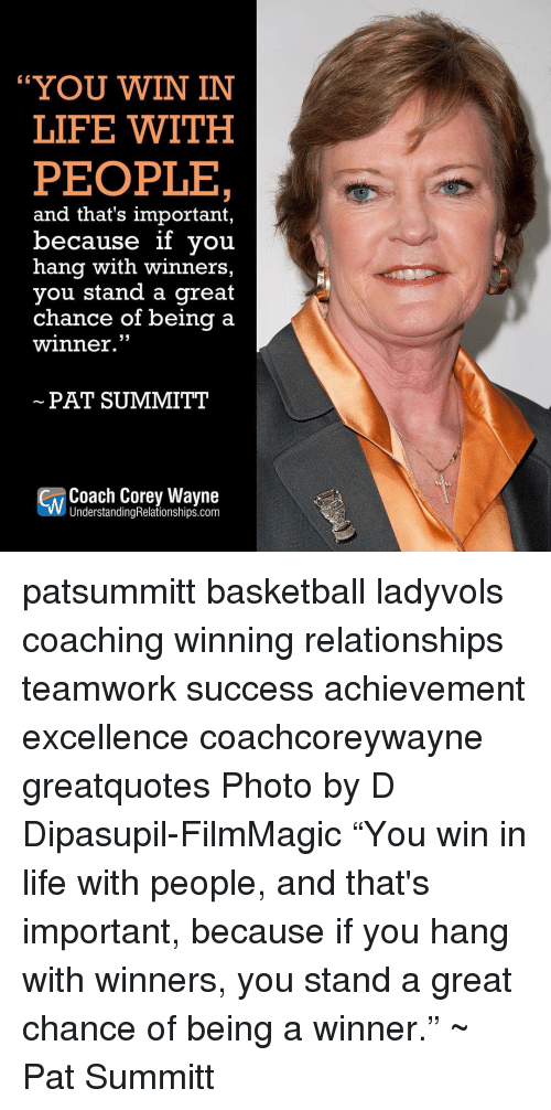 you win in life with people and thats important because 13659011 🔥 25 best memes about pat summitt pat summitt memes